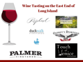 Long Island East End Wine Tastings with Transportation and Dinner