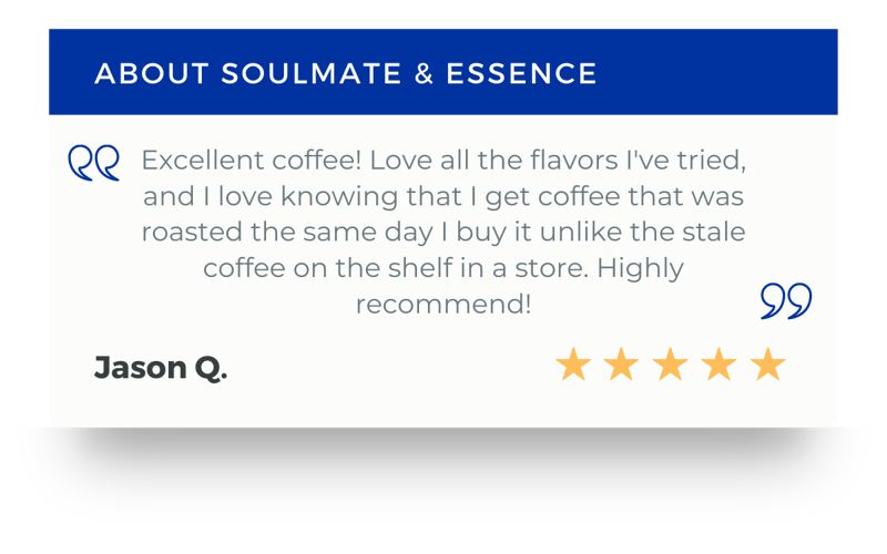 Excellent coffee! Love all the flavors I've tried, and I love knowing that I get coffee that was roasted the same day I buy it unlike the stale coffee on the shelf in a store. Highly recommend!