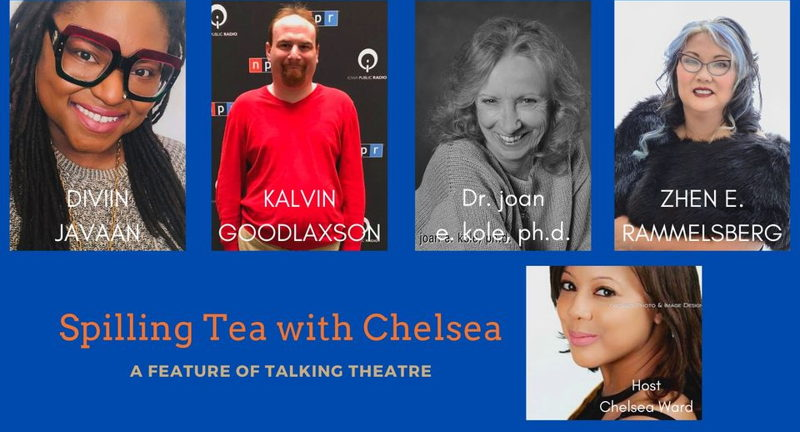 Talking Theatre presents Spilling Tea with Chelsea