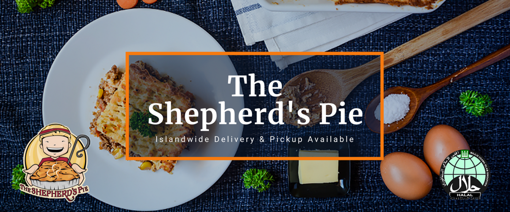 The Shepherd's Pie  - Halal  - Since 2007 - Islandwide Delivery