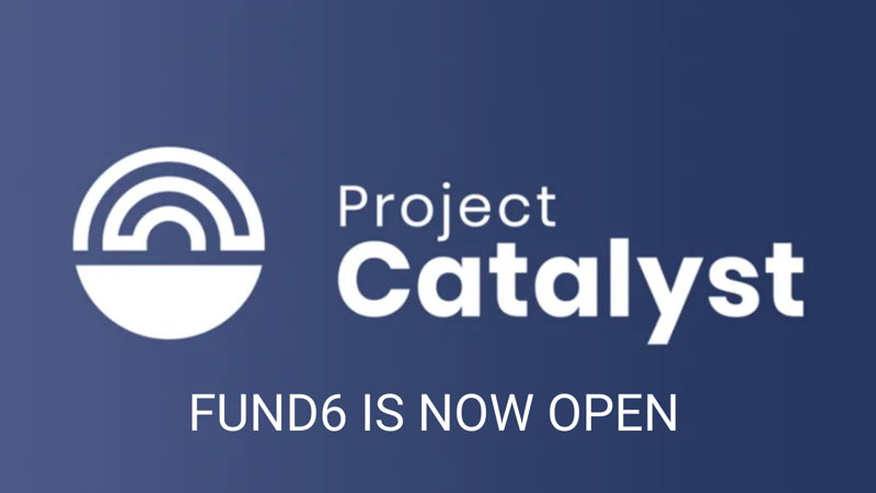 Project Catalyst Fund6 – our biggest, boldest & best Cardano community innovation fund yet