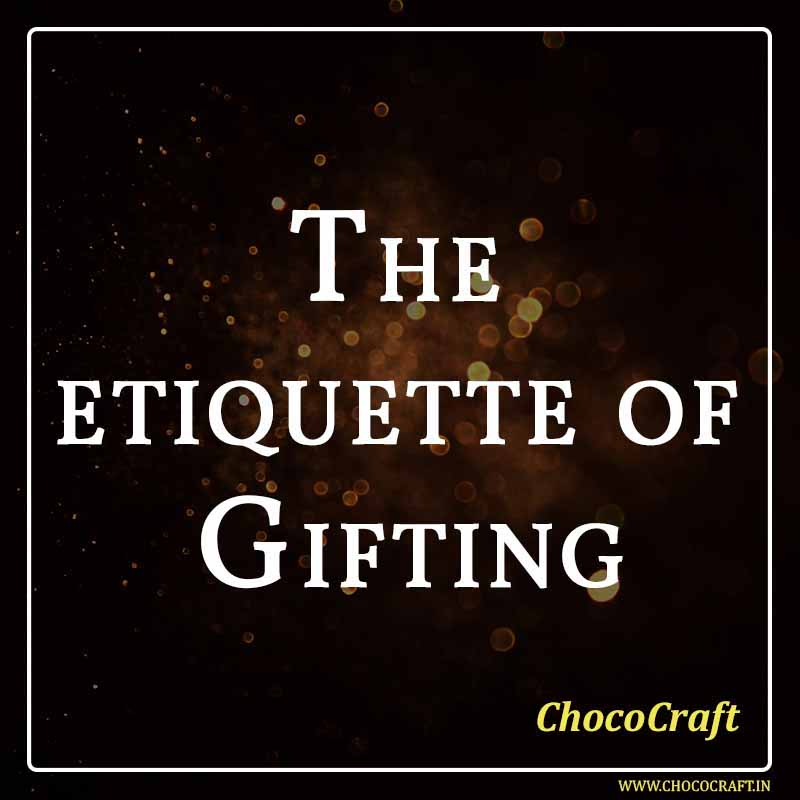 The etiquette of Gifting
